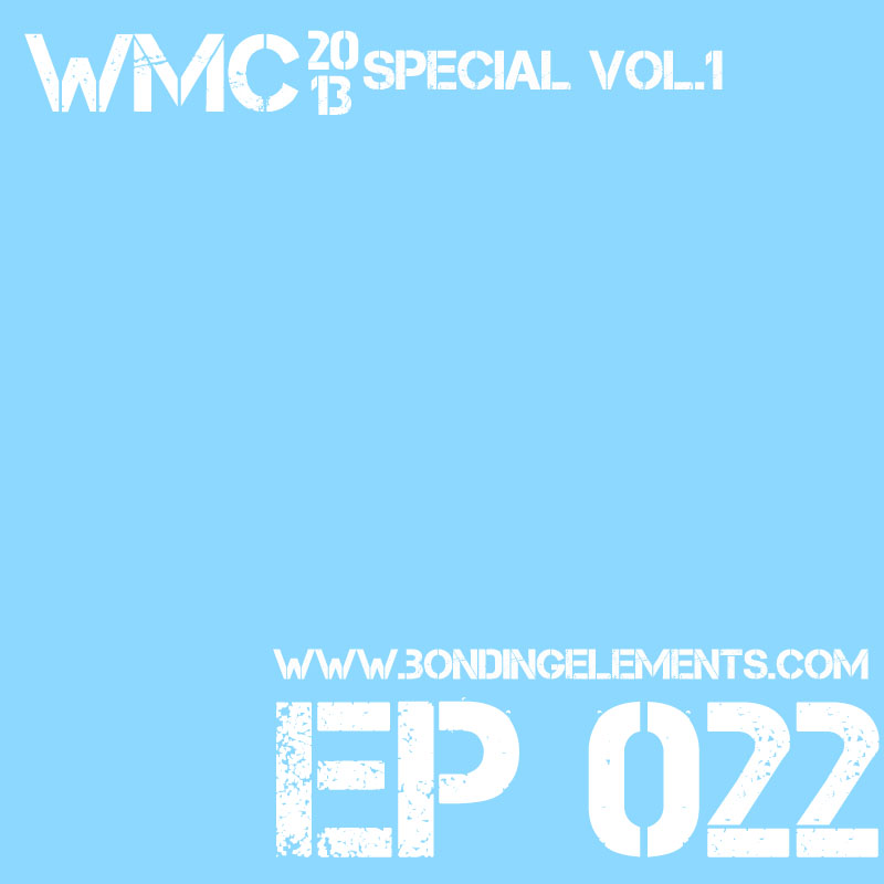 The Bondcast EP022 WMC`13 Special Edition Vol.1 (1/3)