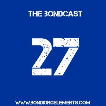 The Bondcast Episode 027
