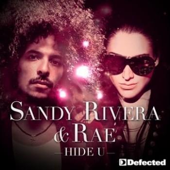 Sandy Rivera & Rae – Hide U (The Remixes)