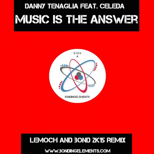 Danny Tenaglia – Music is the Answer (LeMoch & Bond 2k15 Remix)