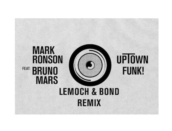 Mark Ronson Feat. Bruno Mars – Uptown Funk (LeMoch & Bond Main Mix)