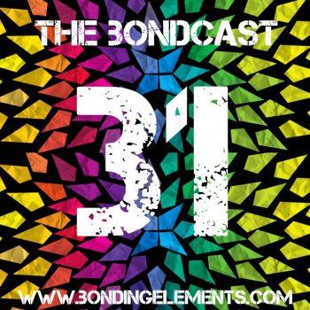 The Bondcast EP031