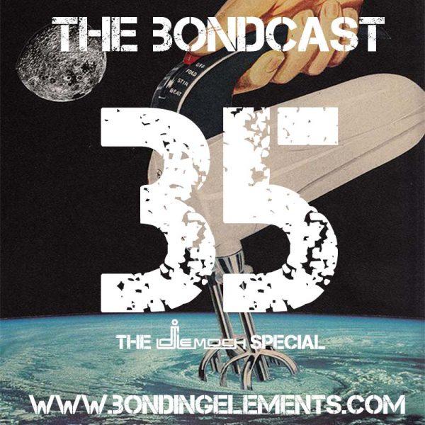 The Bondcast EP035 The LeMoch Special